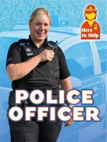 Here to Help: Police Officer by Rachel Blount