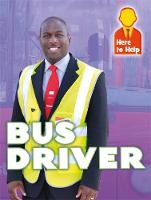 Here to Help: Bus Driver by Hannah Phillips