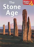 Britain in the Past: Stone Age by Moira Butterfield