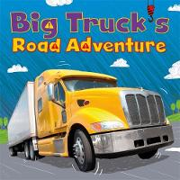 Digger and Friends: Big Truck's Road Adventure by Amelia Marshall