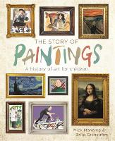 The Story of Paintings A history of art for children by Mick Manning