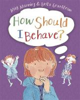 How Should I Behave? by Mick Manning, Brita Granstrom