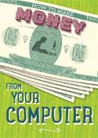 How to Make Money: From Your Computer by Rita Storey