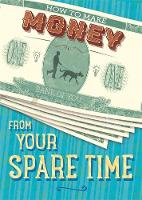 How to Make Money: From Your Spare Time by Rita Storey