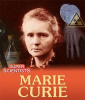 Super Scientists: Marie Curie by Sarah Ridley