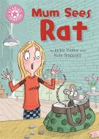Reading Champion: Mum Sees Rat Independent Reading Pink 1A by Jackie Walter
