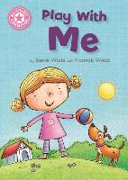 Reading Champion: Play With Me Independent Reading Pink 1A by Barrie Wade