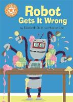 Reading Champion: Robot Gets It Wrong Independent Reading Orange 6 by Elizabeth Dale