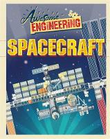 Awesome Engineering: Spacecraft by Sally Spray