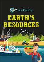 Geographics: Earth's Resources by Izzi Howell