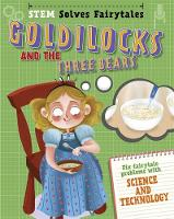 STEM Solves Fairytales: Goldilocks and the Three Bears fix fairytale problems with science and technology by Jasmine Brooke