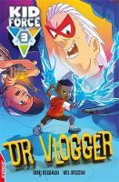 EDGE: Kid Force 3: Dr Vlogger by Tony Bradman, Jonny Zucker