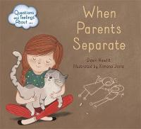 Questions and Feelings About: When parents separate by Dawn Hewitt