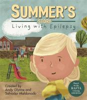 Living with Illness: Summer's Story - Living with Epilepsy by Andy Glynne