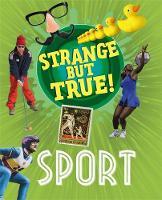 Strange But True: Sport by Nancy Dickmann