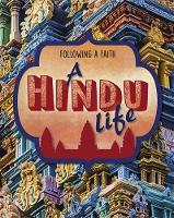 Following a Faith: A Hindu Life by Cath Senker