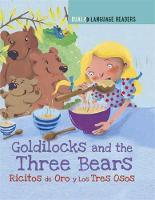 Dual Language Readers: Goldilocks and the Three Bears: Ricitos De Oro Y Los Tres Osos by Anne Walter