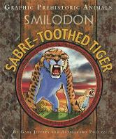 Graphic Prehistoric Animals: Sabre-tooth Tiger by Gary Jeffrey