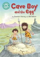 Reading Champion: Cave Boy and the Egg Independent Reading Turquoise 7 by Damian Harvey