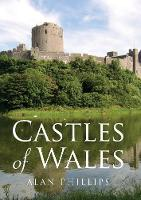 Castles of Wales by Alan Philips
