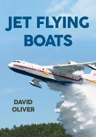 Jet Flying Boats by David Oliver