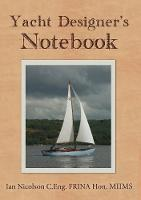 Yacht Designer's Notebook by Ian Nicolson