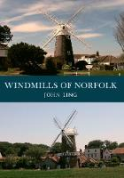 Windmills of Norfolk by John Ling