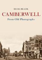 Camberwell From Old Photographs by Eddie Brazil