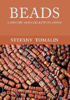 Beads A History and Collector's Guide by Stefany Tomalin