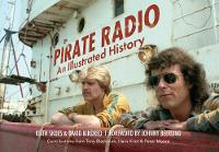 Pirate Radio An Illustrated History by Keith Skues, David Kindred, Johnny Beerling, Tony Blackburn