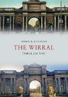 The Wirral Through Time by Daniel K. Longman