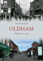 Oldham Through Time by Steven Dickens