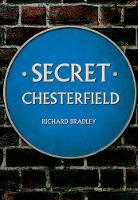 Secret Chesterfield by Richard (University of Southampton) Bradley