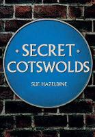 Secret Cotswolds by Sue Hazeldine