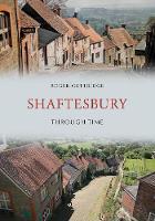 Shaftesbury Through Time by Roger Guttridge