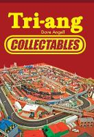 Tri-ang Collectables by Dave Angell