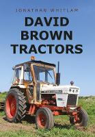 David Brown Tractors by Jonathan Whitlam