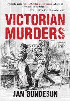 Victorian Murders by Jan Bondeson