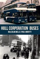 Hull Corporation Buses by Malcolm Wells, Paul Morfitt