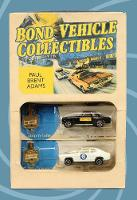 Bond Vehicle Collectibles by Paul Brent Adams