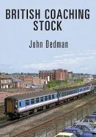 British Coaching Stock by John Dedman
