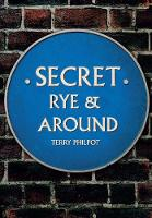 Secret Rye & Around by Terry Philpot