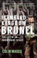 Isambard Kingdom Brunel The Life of an Engineering Genius by Colin Maggs