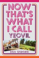 Now That's What I Call Yeovil by Bob Osborn