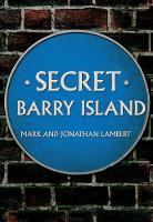 Secret Barry Island by Mark Lambert, Jonathan Lambert
