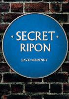 Secret Ripon by David Winpenny