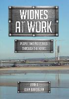 Widnes At Work People and Industries Through the Years by Jean Bradburn