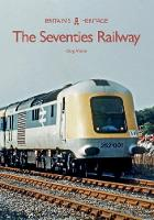 The Seventies Railway by Greg Morse