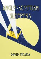 Anglo-Scottish Sleepers by David Meara