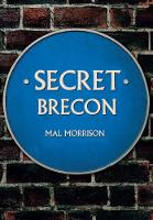 Secret Brecon by Mal Morrison